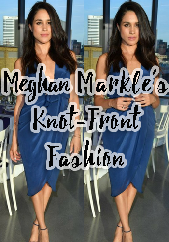 Meghan Markle's Knot-Front Fashion