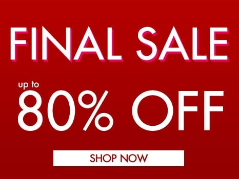 Final Sale - up to 80% OFF